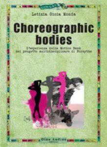 Choreographic bodies di Letizia Gioia Monda,