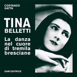 Tina Belletti. La danza nel cuore di tremila bresciane di Costanzo Gatto